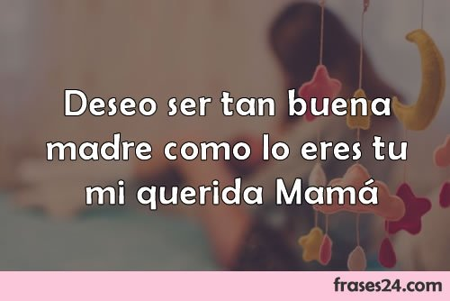 Frases Para Mamá Cortas Y Bonitas Feliz Día De La Madre