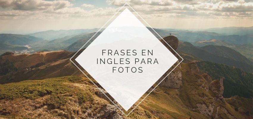 Frases en Ingles para Fotos
